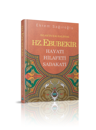 İslamın İlk Halifesi Hz. Ebubekir Hayatı-Hilafeti-Sadakati